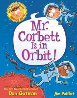 My Weird School graphic novel. Mr. Corbett is in orbit!
