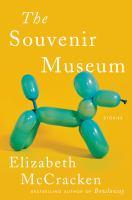 The souvenir museum : stories243 pages ; 22 cm