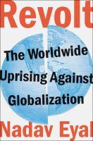 Revolt : the worldwide uprising against globalization
