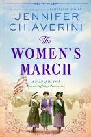 Women%27s March : A Novel of the 1913 Woman Suffrage Procession.384 p.