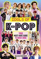 Idols of K-pop : your must have guide to who's who