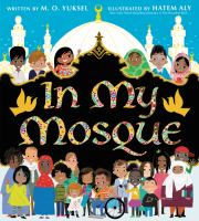 In my mosque1 volume (unpaged) : color illustrations ; 27 cm