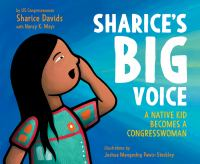 Sharice's Big Voice : A Native Kid Becomes A Congresswoman