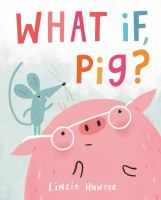 Image: What If, Pig?
