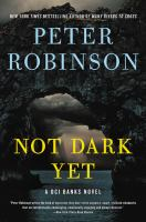 Not dark yet : a DCI Banks novel