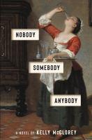Nobody, somebody, anybody : a novel292 pages ; 22 cm
