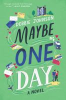 Maybe one day : a novel