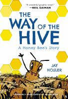 The way of the hive : a honey bee's story