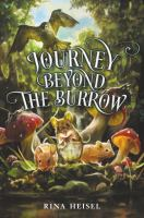 Journey beyond the burrow270 pages : illustrations ; 22 cm