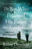 The Boy Who Followed His Father Into Auschwitz by Jeremy Dronfield
