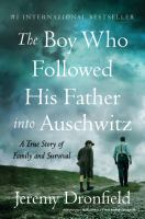 The-boy-who-followed-his-father-into-Auschwitz-:-a-true-story-of-family-and-survival-