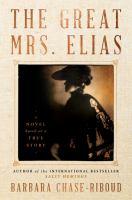 The Great Mrs. Elias : A Novel.