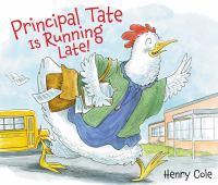 Principal Tate Is Running Late!
