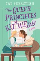 The queer principles of Kit Webb : a novel
