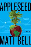 Appleseed : a novel
