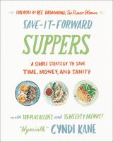 Save-It-Forward Suppers: A Simple Strategy To Save Time, Money, And Sanity