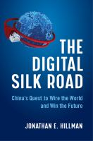 Digital Silk Road : China's Quest to Wire the World and Win the Future