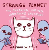 Strange Planet The Sneaking, Hiding, Vibrating Creature