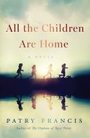 All the Children Are Home : A Novel