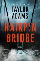 Hairpin Bridge : a novel