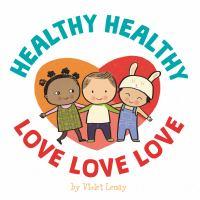 Healthy Healthy, Love Love Love