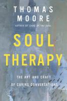 Soul Therapy : The Art and Craft of Caring Conversations.