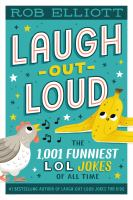 Laugh-out-loud the 1,001 Funniest LOL Jokes of All Time