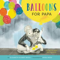 Balloons for papa : a story of hope and empathy