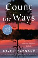 COUNT THE WAYS : A NOVEL [LARGE PRINT]