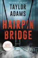 HAIRPIN BRIDGE : A NOVEL [LARGE PRINT]
