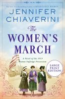 The Women's March: A Novel Of The 1913 Woman Suffrage Procession [Large Print]