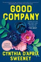 GOOD COMPANY : A NOVEL [LARGE PRINT]