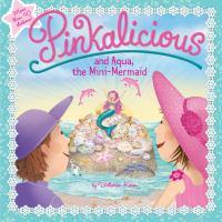 Pinkalicious and Aqua, the Mini-mermaid