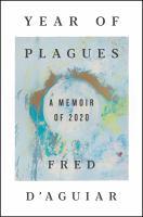 Year of Plagues : A Memoir of 2020.