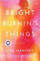 Bright Burning Things