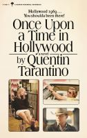 ONCE UPON A TIME IN HOLLYWOOD : A NOVEL
