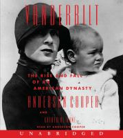 Vanderbilt [sound recording] : the rise and fall of an American dynasty