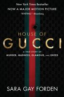 House of Gucci [Movie Tie-In] : A Sensational Story of Murder, Madness, Glamour, and Greed