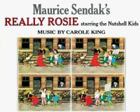 Maurice Sendak's Really Rosie : Starring The Nutshell Kids  / Scenario, Lyrics, And Pictures By Maurice Sendak ; Music By Carole King ; Design By Jane Byers Bierhorst