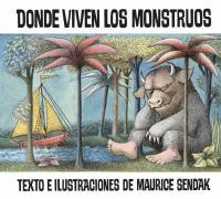 Donde Viven Los Monstruos  / Texto E Ilustraciones De Maurice Sendak ; Traduccion De Teresa Mlawer
