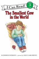 The Smallest Cow In The World/ Katharine Paterson; Pictures By Jane Clark Brown