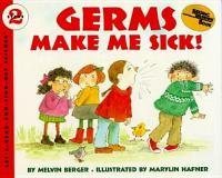 Germs Make Me Sick!