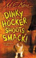 Dinky Hocker Shoots Smack!
