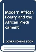 Modern African Poetry and the African Predicament