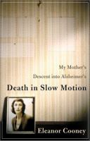 Death in Slow Motion