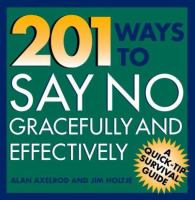 201 Ways to Say No Gracefully and Effectively