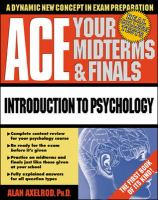 Ace Your Midterms & Finals. Introduction to Psychology (Ace your Midterms and Finals Series)
