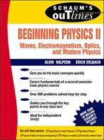 Schaum's Outline of Theory and Problems of Beginning Physics II
