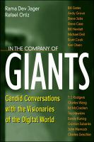 In the Company of Giants: Candid Conversations With the Visionaries of the Digital World
