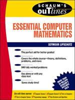 Schaum's Outline of Theory and Problems of Essential Computer Mathematics